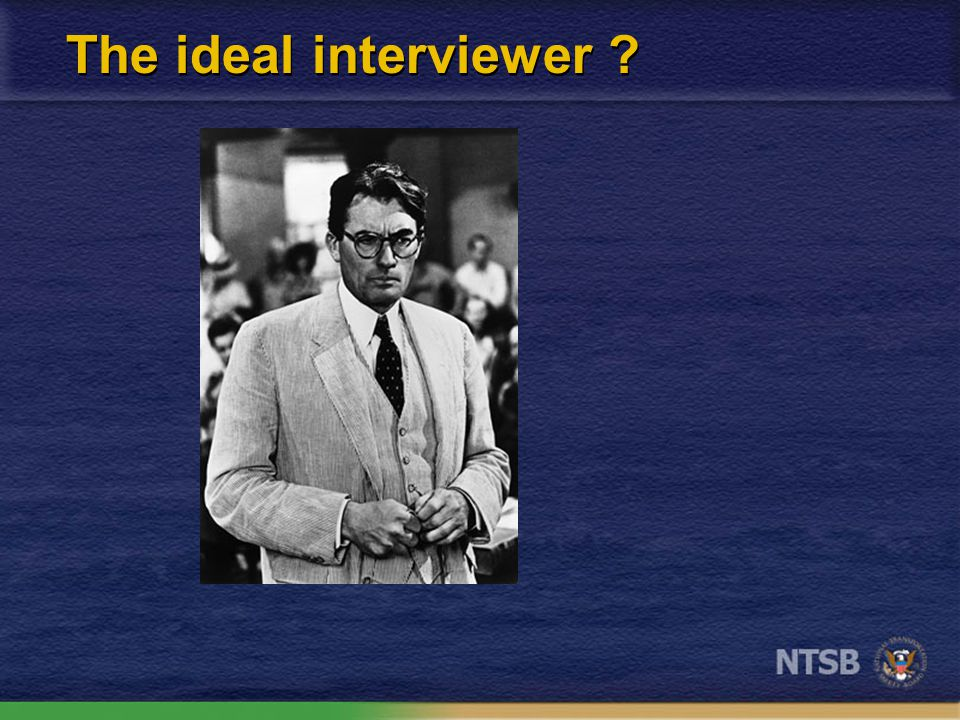 What are the traits of the ideal interviewer.
