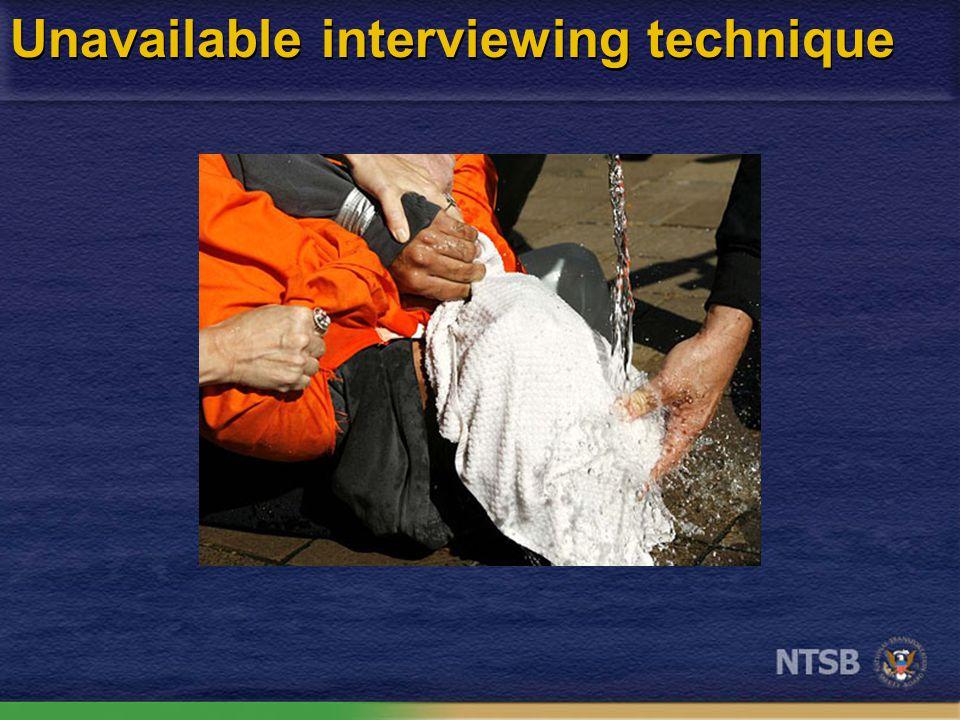 Unavailable interviewing technique