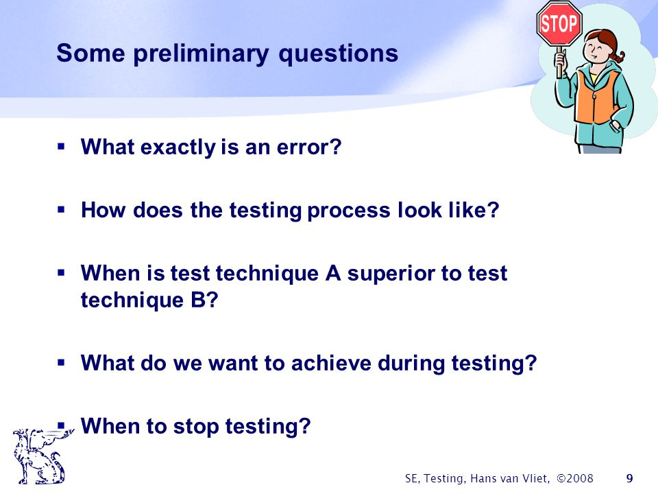 SE, Testing, Hans van Vliet, ©2008 50 Strategies for error-based testing An ON point is a point on the border of a subdomain If a subdomain is open w.r.t.