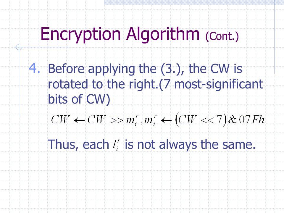 Encryption Algorithm (Cont.) 4.