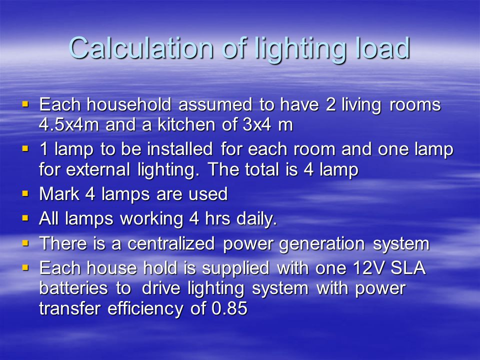Calculation of lighting load continue Total power consumed by each household= 1.2 ?.