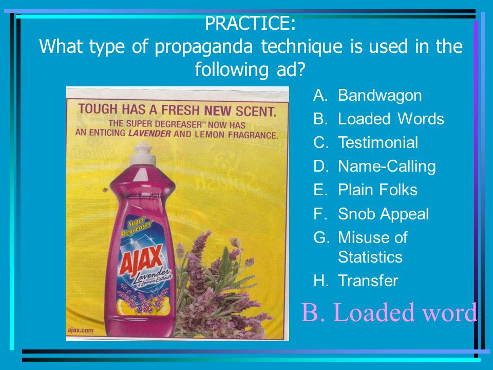 PRACTICE: What type of propaganda technique is used in the following ad.