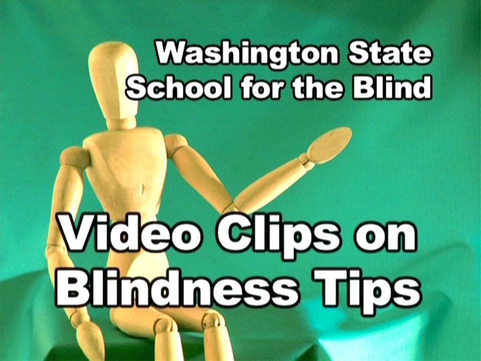 Video Clips on Blindness Tips