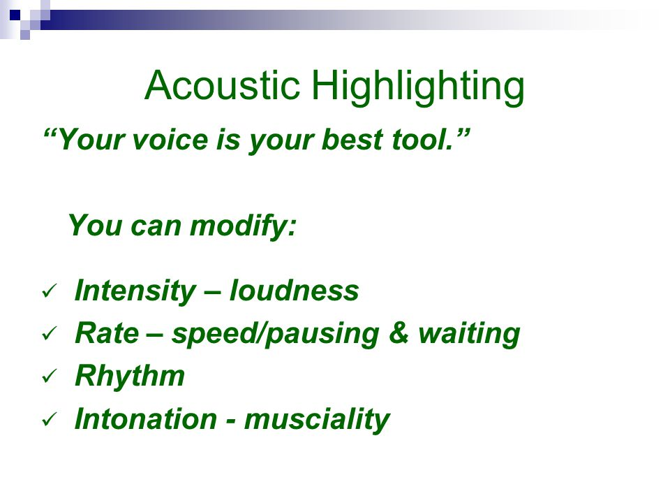 Acoustic Highlighting Your voice is your best tool.