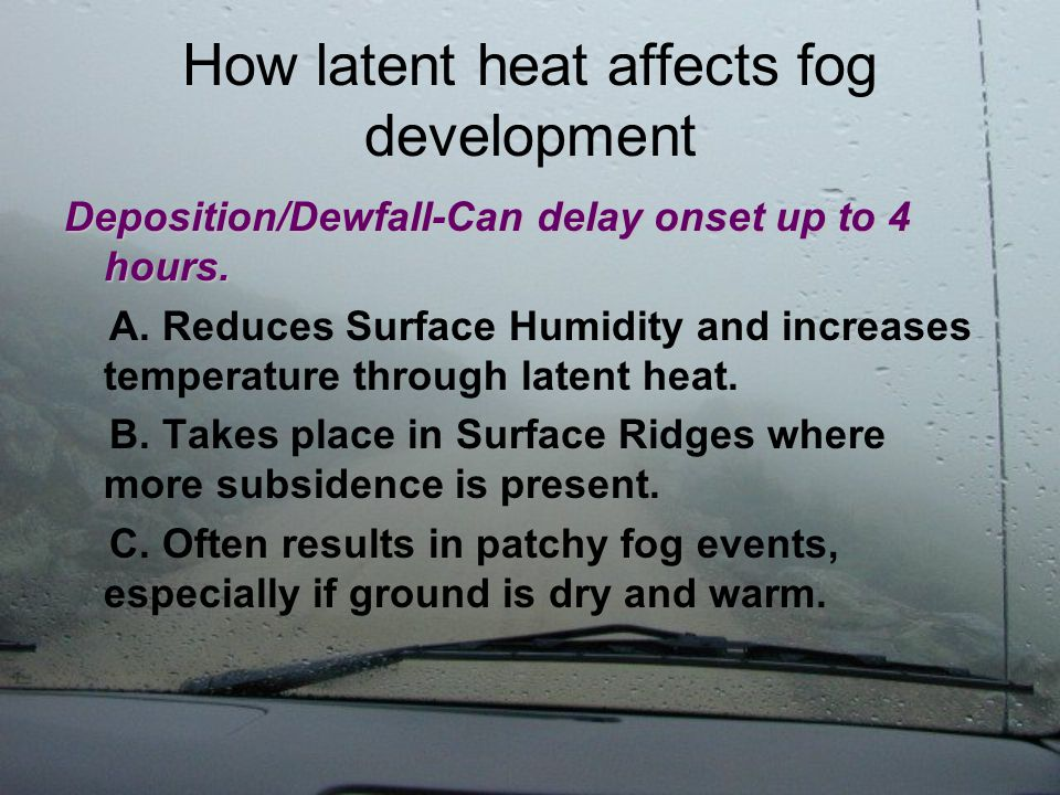 Ingredients for Radiation Fog Ground Heat Flux- Flow of heat into or out of soil.
