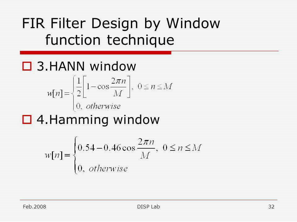 Feb.2008DISP Lab32 FIR Filter Design by Window function technique 3.HANN window 4.Hamming window