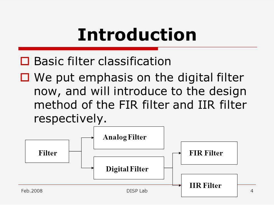 Feb.2008DISP Lab5 Introduction IIR is the infinite impulse response abbreviation.