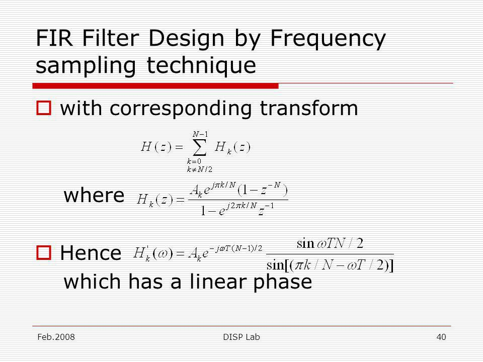 Feb.2008DISP Lab40 FIR Filter Design by Frequency sampling technique with corresponding transform where Hence which has a linear phase
