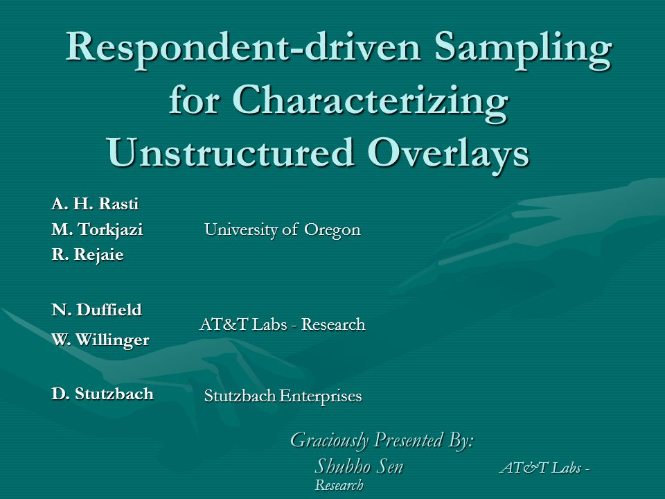 Respondent-driven Sampling for Characterizing Unstructured Overlays A.