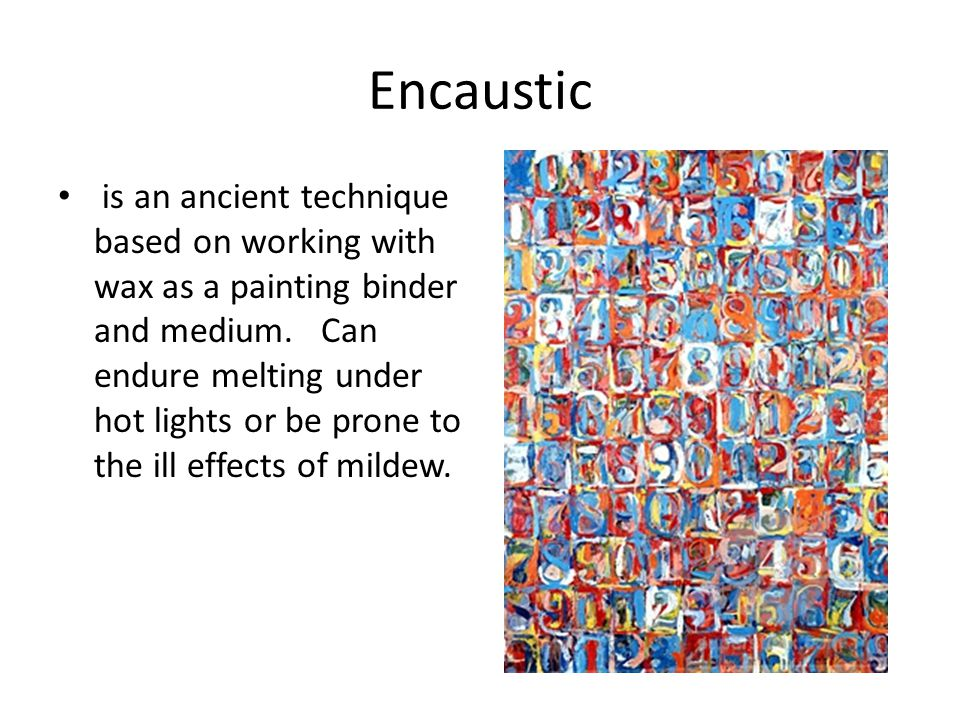 Encaustic is an ancient technique based on working with wax as a painting binder and medium.
