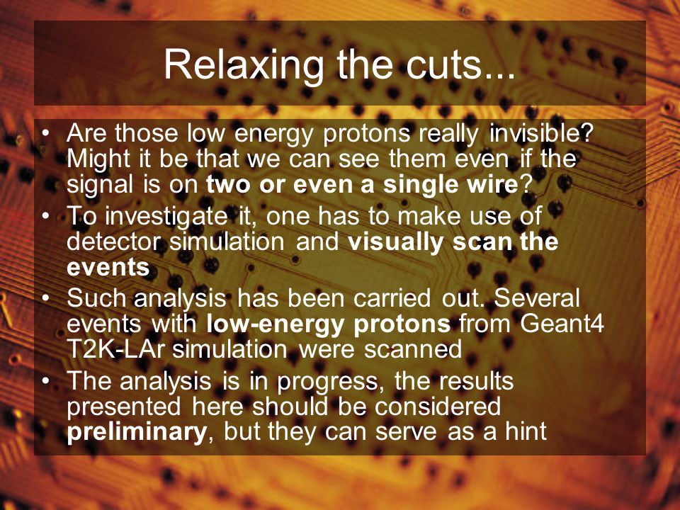 Relaxing the cuts... Are those low energy protons really invisible.
