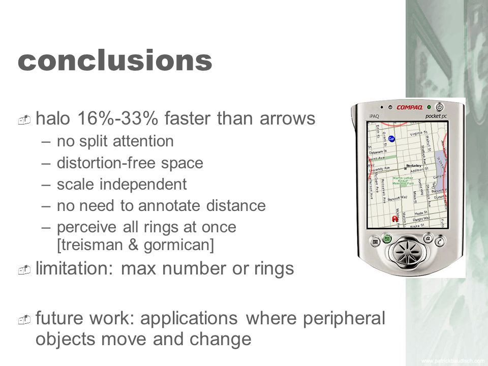 conclusions halo 16%-33% faster than arrows –no split attention –distortion-free space –scale independent –no need to annotate distance –perceive all rings at once [treisman & gormican] limitation: max number or rings future work: applications where peripheral objects move and change