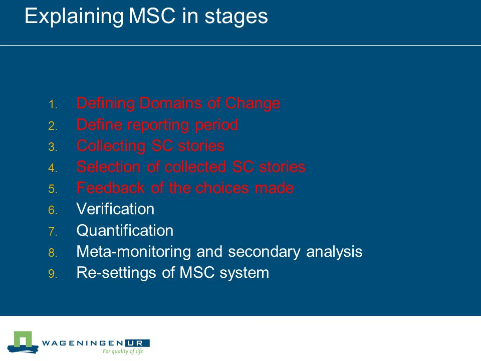 Explaining MSC in stages 1. Defining Domains of Change 2.
