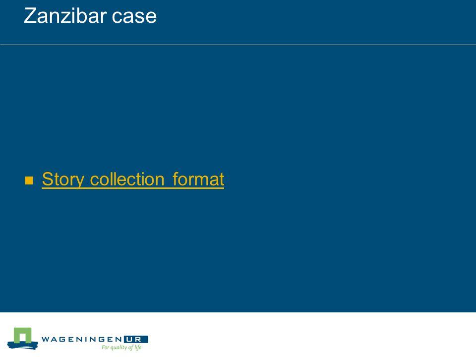 Zanzibar case Story collection format