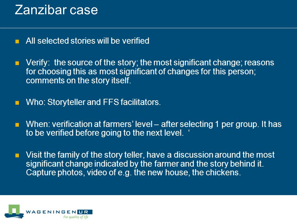 Zanzibar case All selected stories will be verified Verify: the source of the story; the most significant change; reasons for choosing this as most significant of changes for this person; comments on the story itself.
