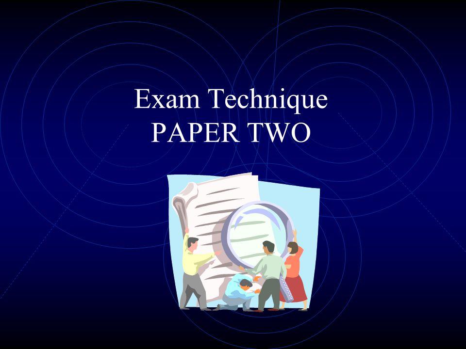 Exam Technique PAPER TWO