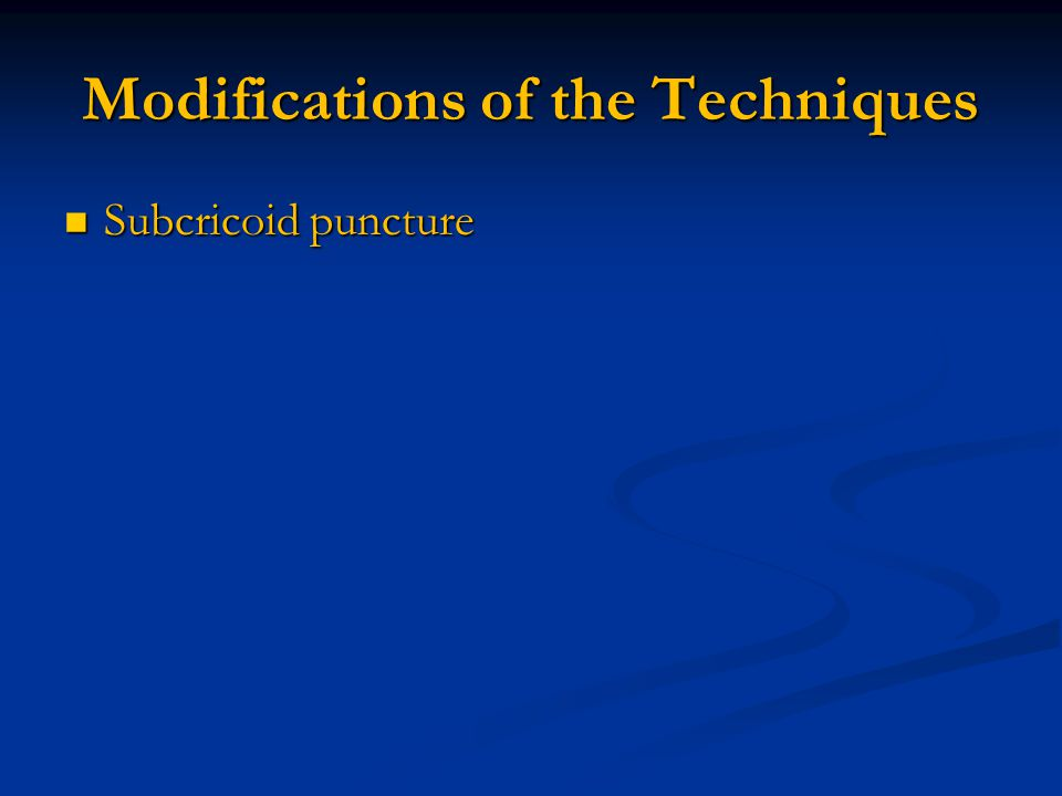Modifications of the Techniques Subcricoid puncture Subcricoid puncture