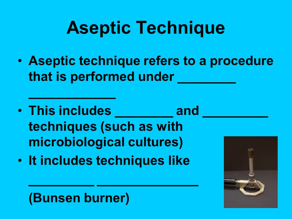 Aseptic Technique Sterile surfaces must be protected from ________ ___ ____ ____ or on non- sterile surfaces In sterile technique, only ________ surfaces touch other ________ surfaces and ____ exposure is kept to a minimum