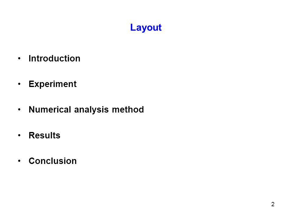 2 Layout Introduction Experiment Numerical analysis method Results Conclusion