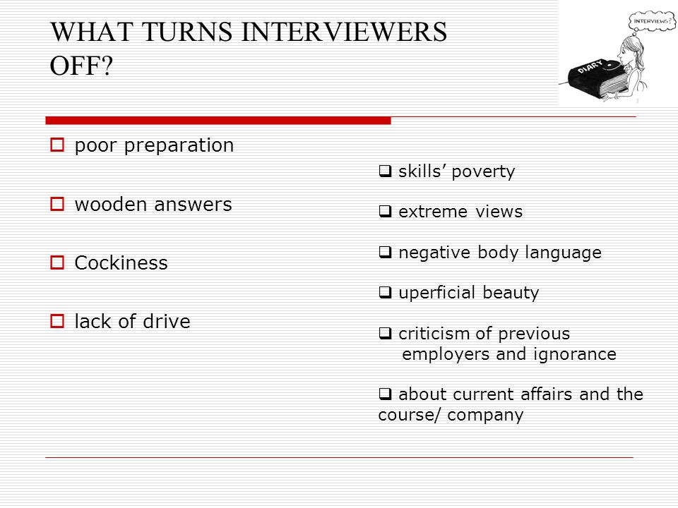 WHAT TURNS INTERVIEWERS OFF.