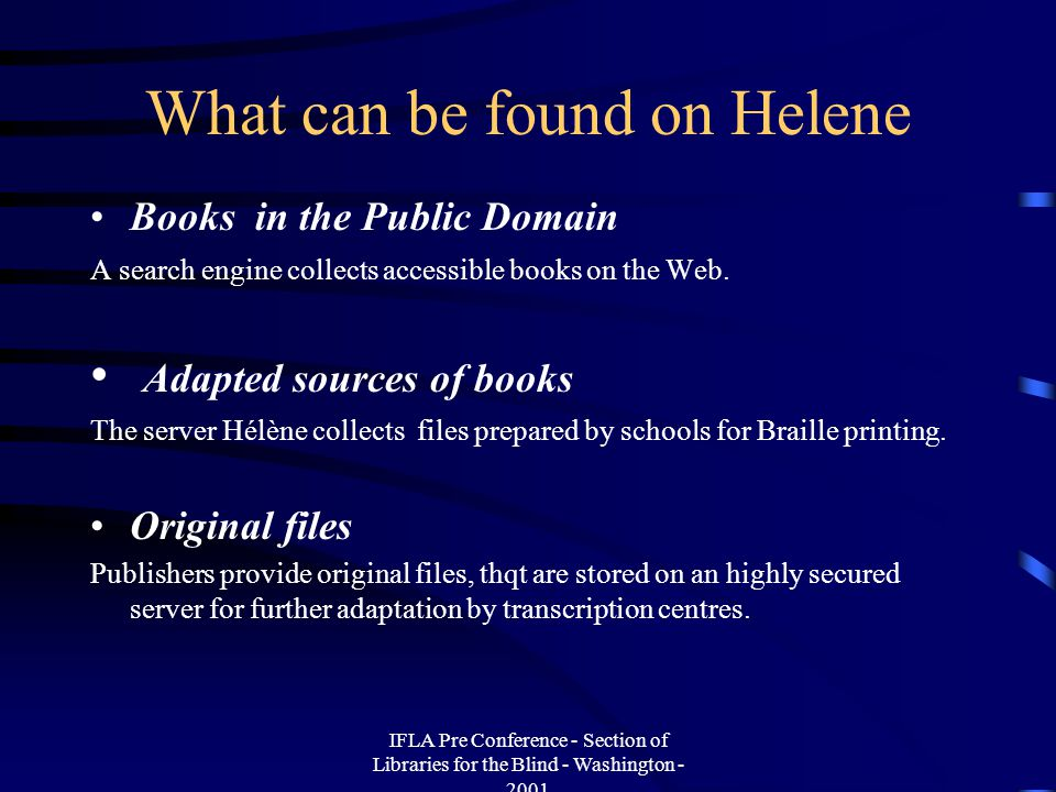 IFLA Pre Conference - Section of Libraries for the Blind - Washington - 2001 Who can access it .