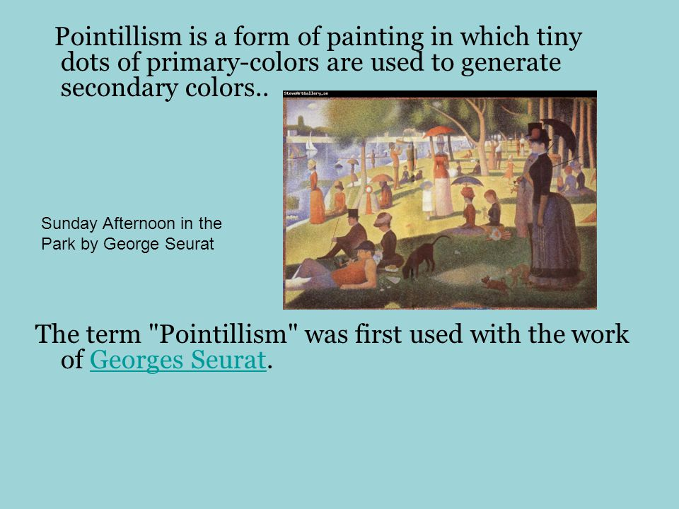 Pointillism is a form of painting in which tiny dots of primary-colors are used to generate secondary colors..