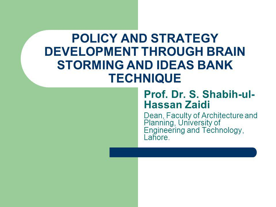 POLICY PLANNING AND STRATEGY DEVELOPMENT Once the problems and issues have been identified through surveys and data analysis, the Planners and Administrators must develop a policy and strategy to resolve/ mitigate these problems and issues.