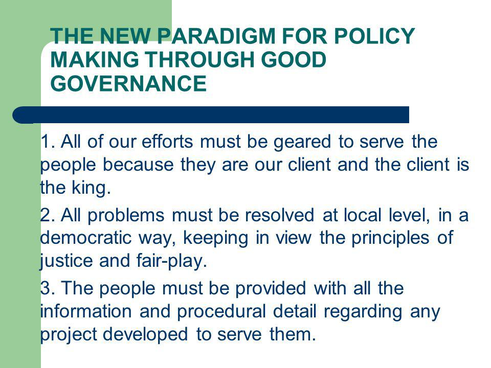 THE NEW PARADIGM FOR POLICY MAKING THROUGH GOOD GOVERNANCE 1.