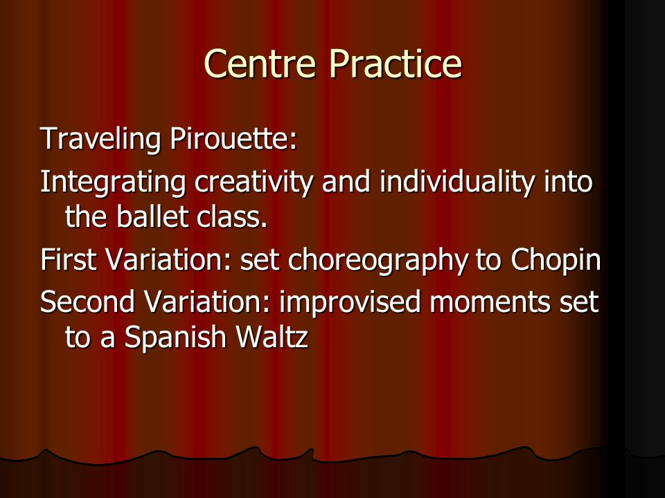 Centre Practice Traveling Pirouette: Integrating creativity and individuality into the ballet class.