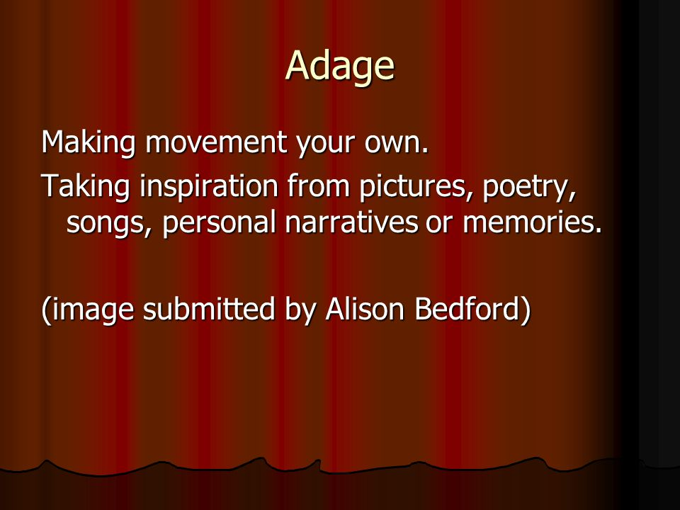 Adage Making movement your own.