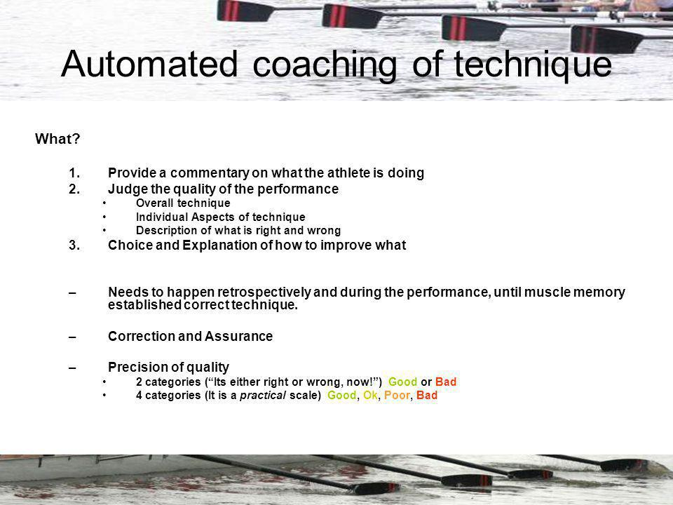 Automated coaching of technique What.