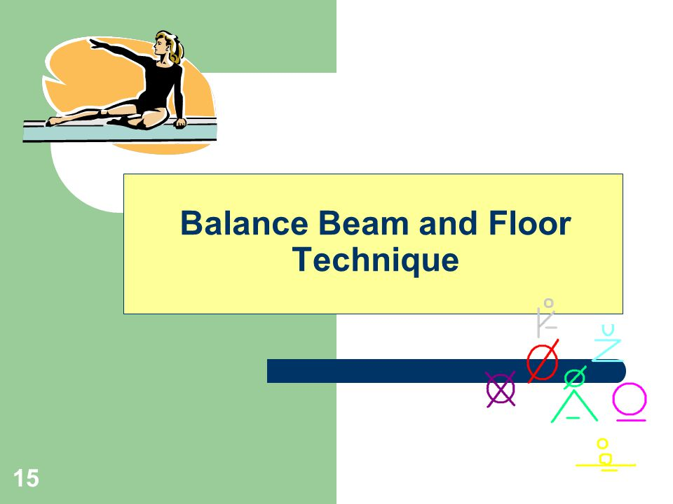 15 Balance Beam and Floor Technique