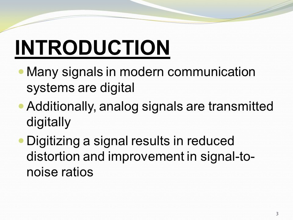 2 INTRODUCTION Modulation is the process of frequency translation in which any one parameter(Amplitude, frequency or phase) of high frequency carrier