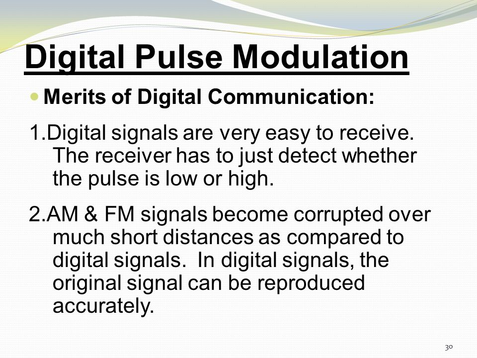 29 Pulse Position Modulation Thus as the trailing edges of the PWM signal keeps shifting in propotion with the modulating signal,the PPM pulses also k