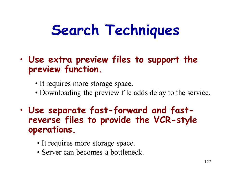 122 Search Techniques Use extra preview files to support the preview function.