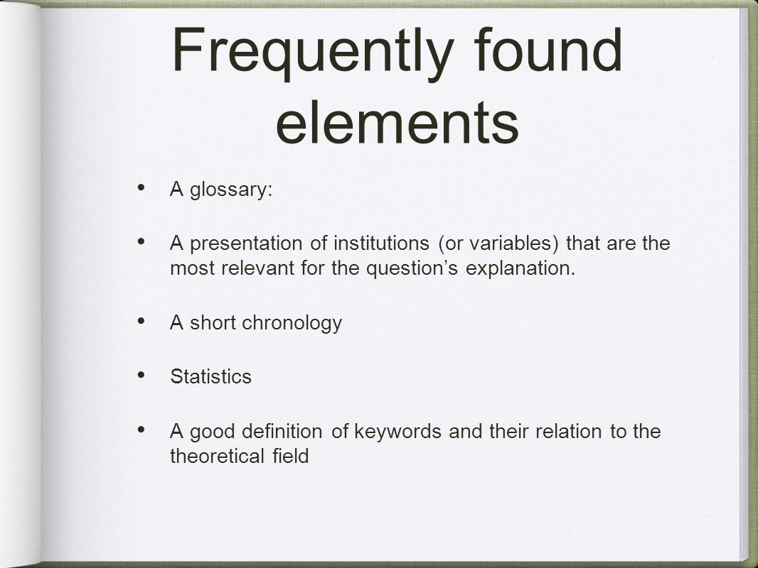 Frequently found elements A glossary: A presentation of institutions (or variables) that are the most relevant for the questions explanation.