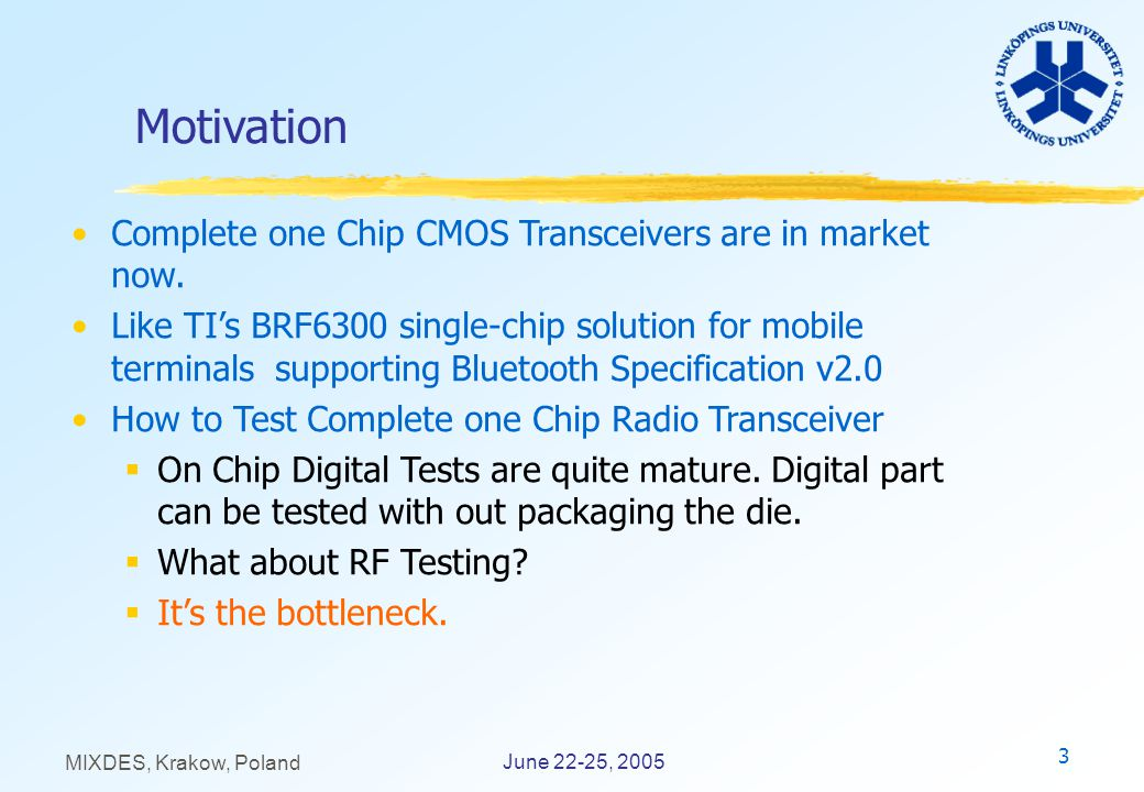 3 June 22-25, 2005 MIXDES, Krakow, Poland Motivation Complete one Chip CMOS Transceivers are in market now.