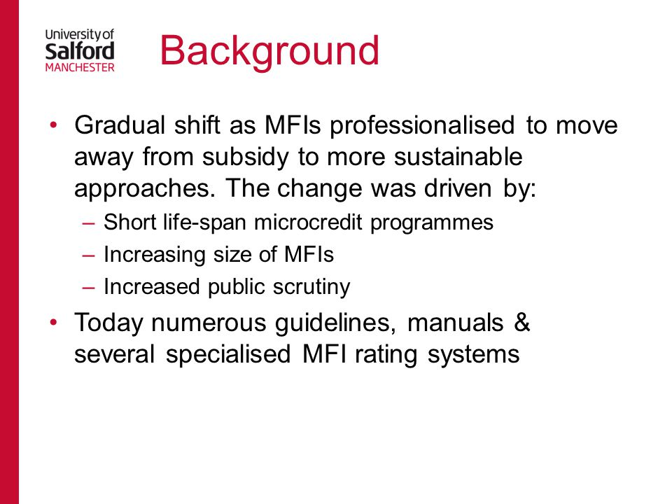 Gradual shift as MFIs professionalised to move away from subsidy to more sustainable approaches.