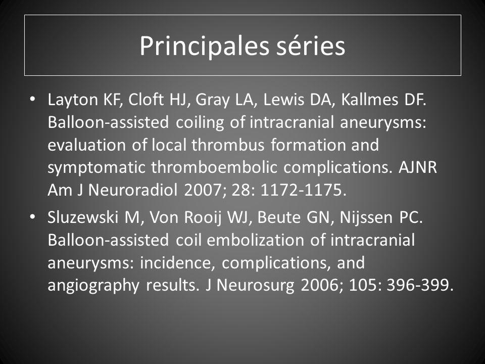 Principales séries Layton KF, Cloft HJ, Gray LA, Lewis DA, Kallmes DF.