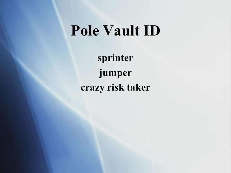 Pole Vault ID sprinter jumper crazy risk taker sprinter jumper crazy risk taker