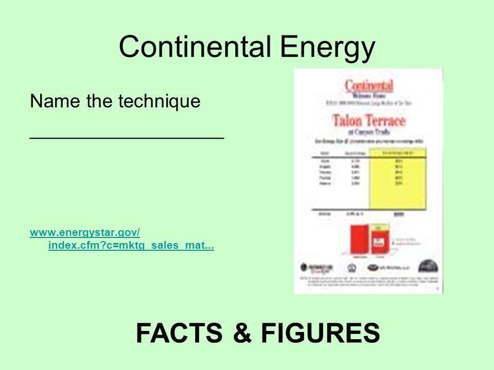 Continental Energy Name the technique __________________ www.energystar.gov/ index.cfm c=mktg_sales_mat...