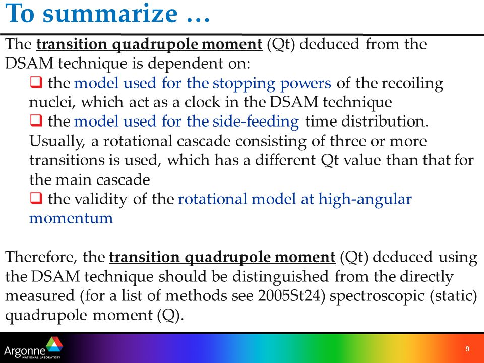 10 Recommendation 1: In ENSDF, a new symbol MOME2T is introduced to represent the transition quadrupole moment in units of barns, deduced using the DSAM technique.