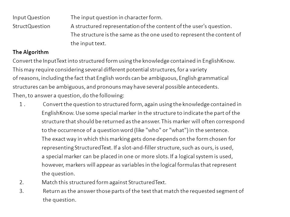 Input QuestionThe input question in character form. StructQuestionA structured representation of the content of the user's question. The structure is