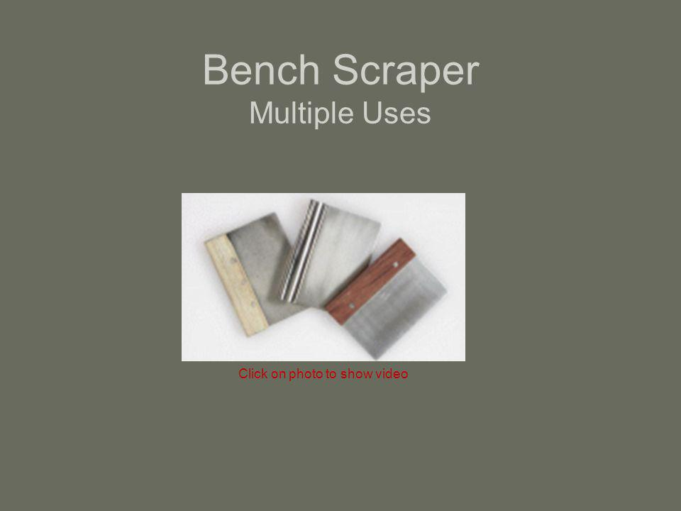 Bench Scraper Multiple Uses Click on photo to show video