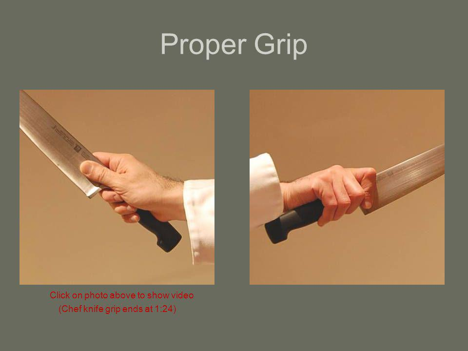 Proper Grip Click on photo above to show video (Chef knife grip ends at 1:24)