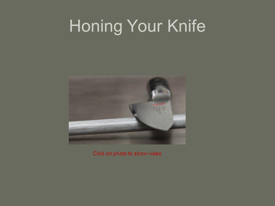 Honing Your Knife Click on photo to show video