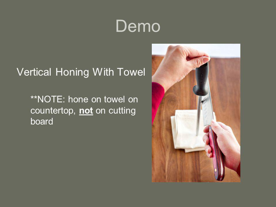 Demo Vertical Honing With Towel **NOTE: hone on towel on countertop, not on cutting board