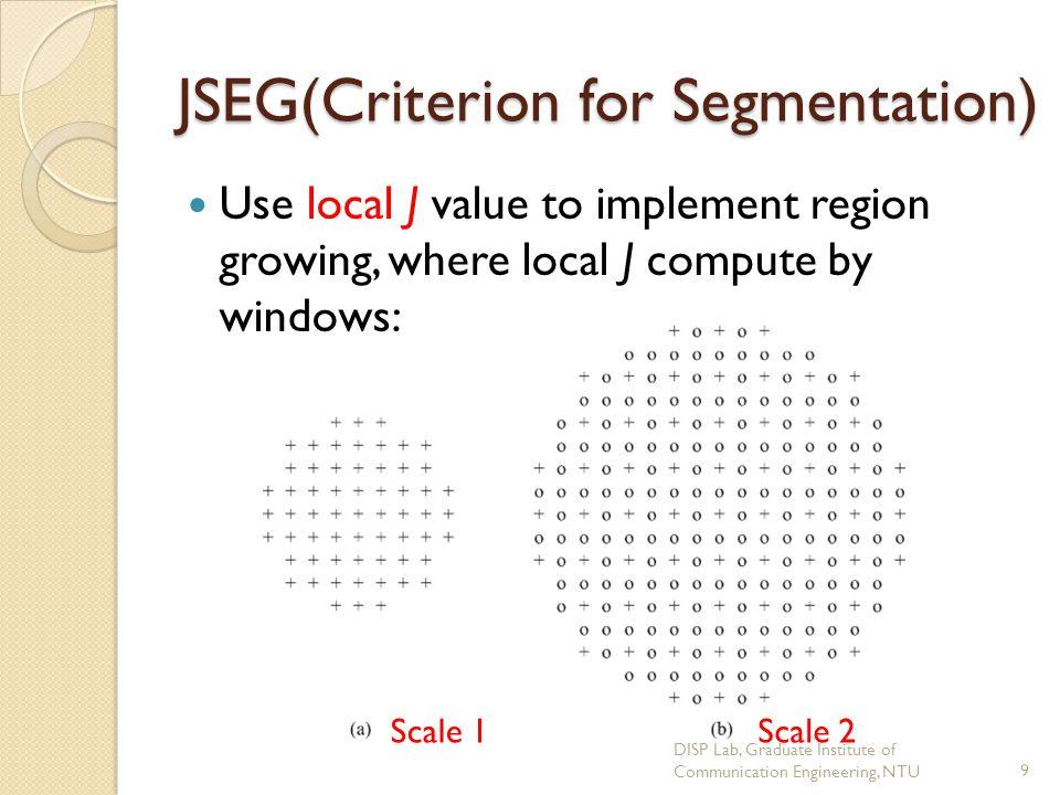 JSEG(Segmentation Results) DISP Lab, Graduate Institute of Communication Engineering, NTU20 [1]