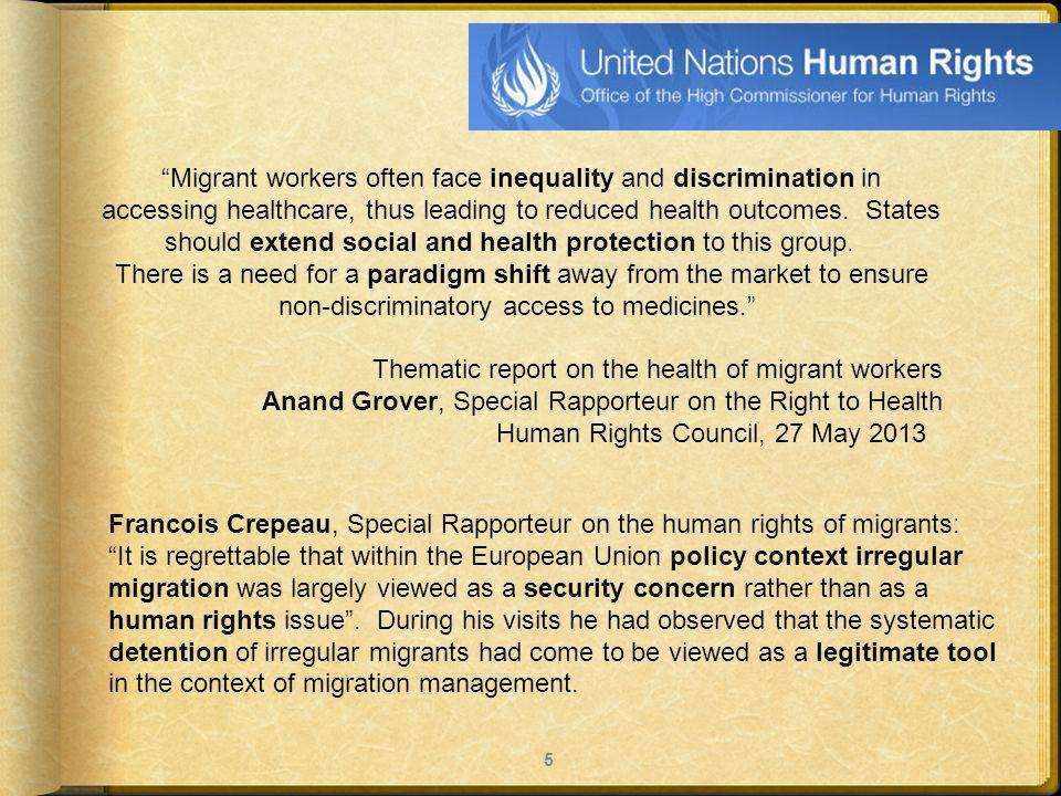 5 Migrant workers often face inequality and discrimination in accessing healthcare, thus leading to reduced health outcomes.