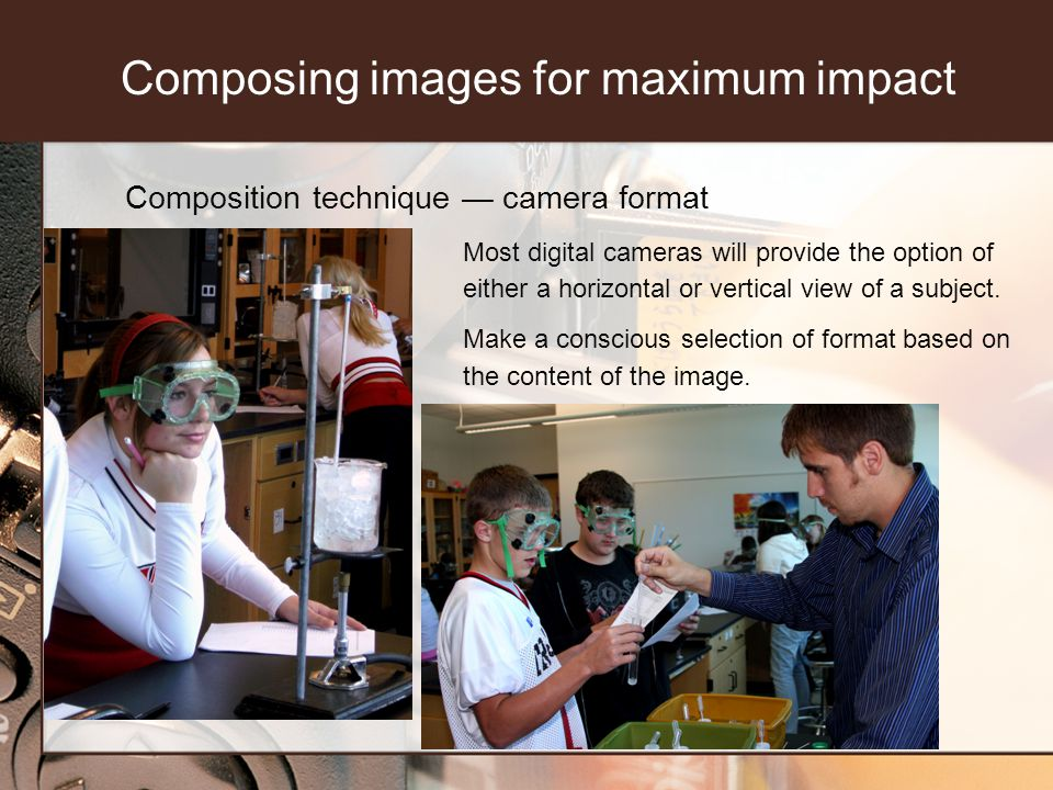 Composition technique camera format Most digital cameras will provide the option of either a horizontal or vertical view of a subject.